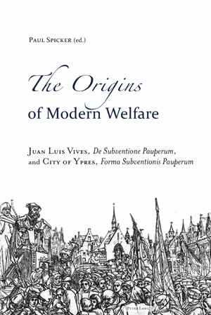P Spicker (ed) The origins of modern welfare, Peter Lang 2010